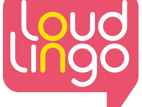 Loud Lingo Has Launched