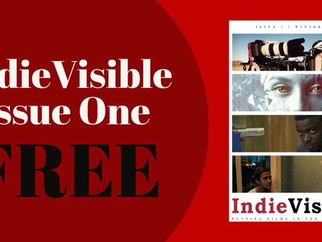 IndieVisible Magazine Issue One - Out Now