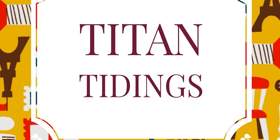 Titan Tidings