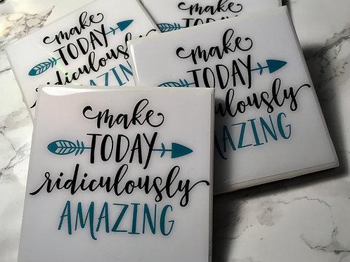 Make Today Amazing - Coasters