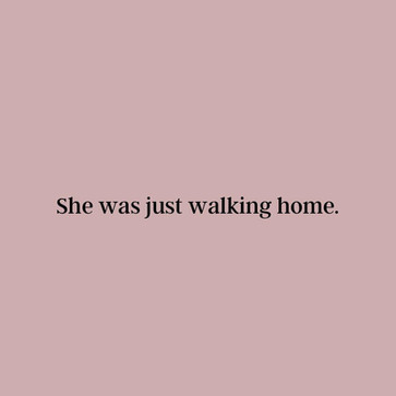She was just walking home.