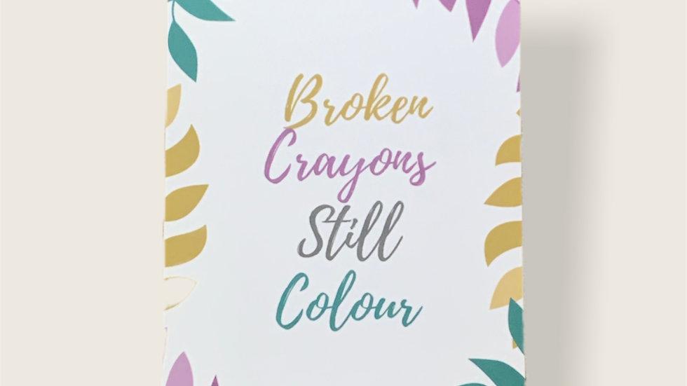 Broken Crayons Still Colour