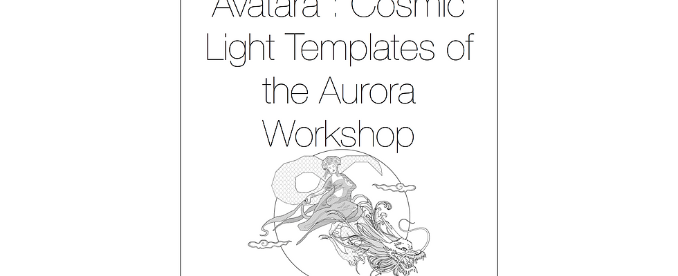 Avatara : Cosmic Light Templates of the Aurora Workshop