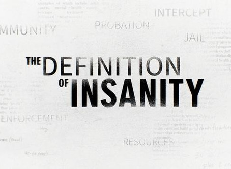 The Definition of Insanity