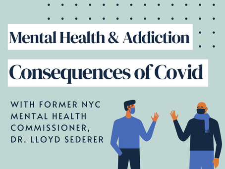 The mental health and addiction consequences of COVID-19