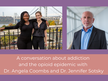 A conversation about addiction and the opioid epidemic with Dr. Coombs and Dr. Sotsky