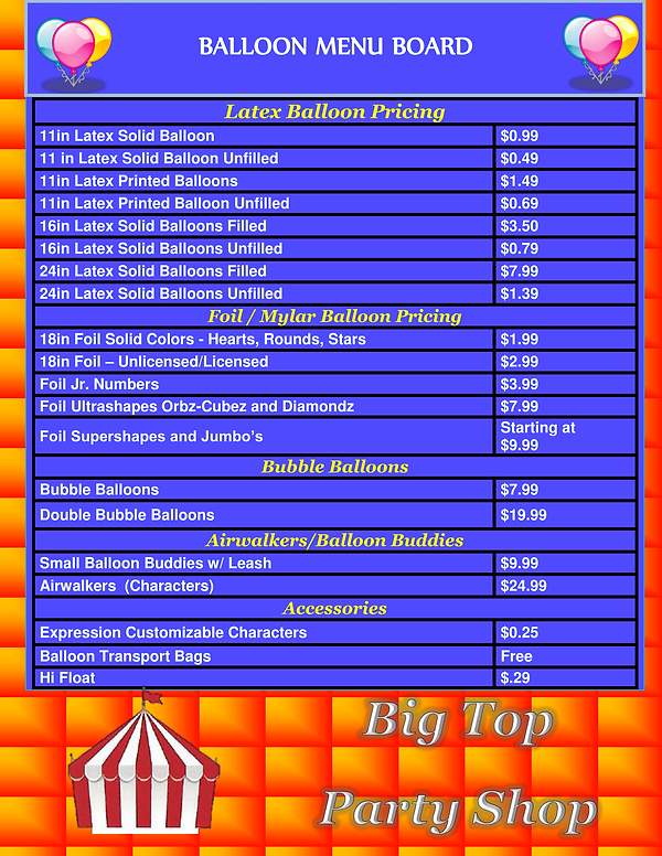 Balloon pricing sheet, Big Top Party Shop. Call for pricing