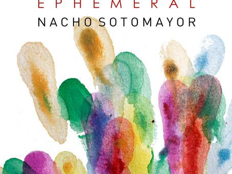 Nacho Sotomayor presents Ephemeral