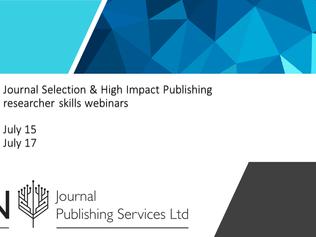 July 15th/17th - Journal Selection & High Impact Publishing Webinar