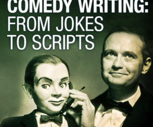 Two Guys Walk Into a Script: Comedy Writing – From Jokes to Scripts