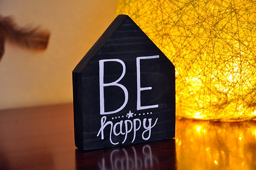 Home Shaped Wooden Table Top - Be Happy
