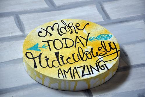 "Circular Wood Art 8"" - Make today ridiculously amazing (Yellow)"