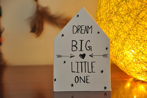 Home Shaped Wooden Table Top - Dream Big Little One