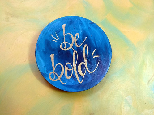 Acrylic Pour Wood Art - Be Bold