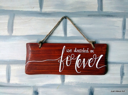 Wooden Sign with Jute Hanging - We Decided on Forever