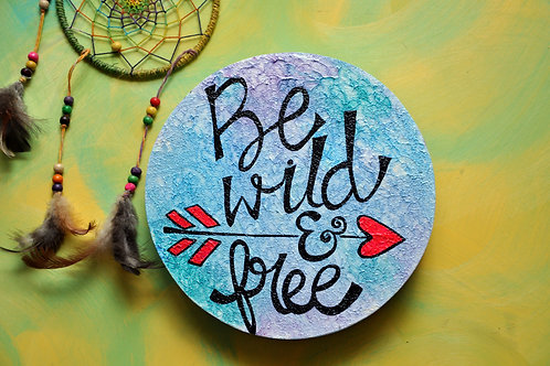"Circular Wood Art 8"" - Be wild and free (watercolor and black)"