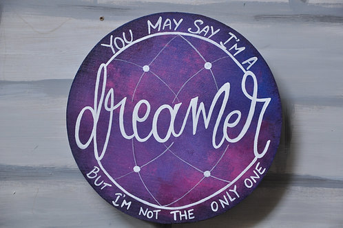 "Circular Wood Art 8"" -  you may say i am a Dreamer (White on Galaxy effect)"