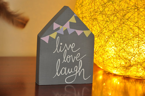 Home Shaped Wooden Table Top - Live Love Laugh