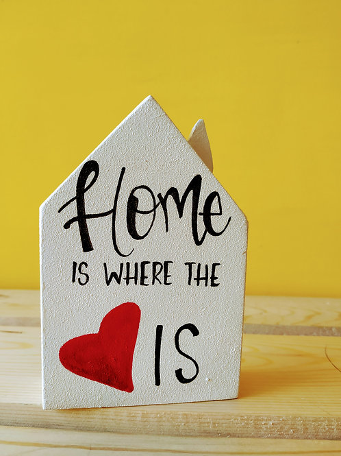 Home Shaped Wooden Table Top - Home is where the Heart is