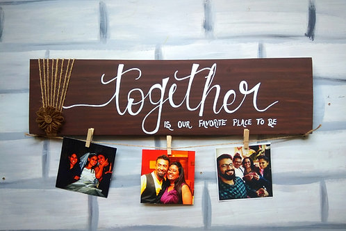 "Wooden Photo Clipper - Together is our favorite place to be (5x24"")"