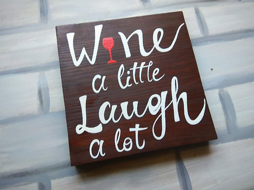 Square Wood Art - Wine a little laugh a lot