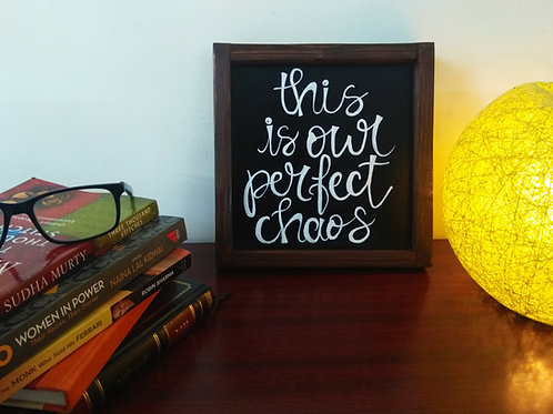 Framed Wooden Sign - This is our Perfect Chaos