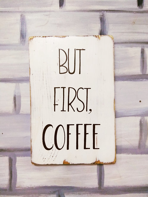 """Rustic Wood Art - But First Coffee (8x12"""")"""