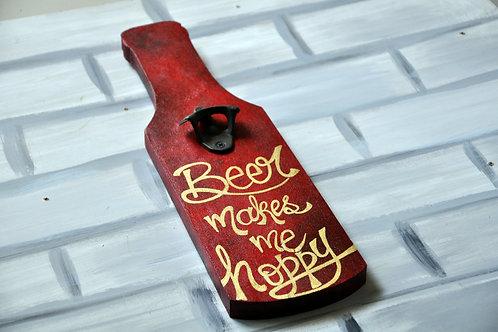 Bottle Shaped Wood Art Bottle Opener - Beer Makes me Hoppy (Red and Gold)