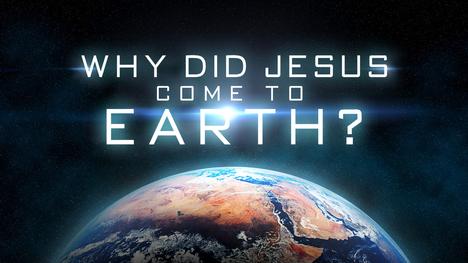Hvorfor kom egentlig Jesus?