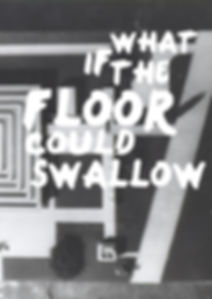 what if the floor could swallow.jpg