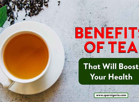 Benefits Of Tea That Will Boost Your Health