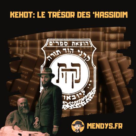 Kehot - le trésor des 'Hassidim !