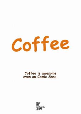coffee comic sans.jpg