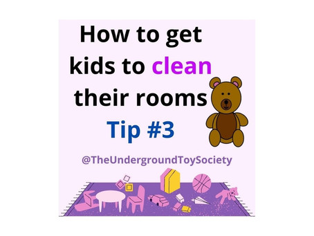 How to get kids to clean their rooms Tip 3