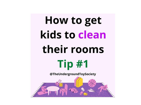 How to get kids to clean their rooms: Tip 1