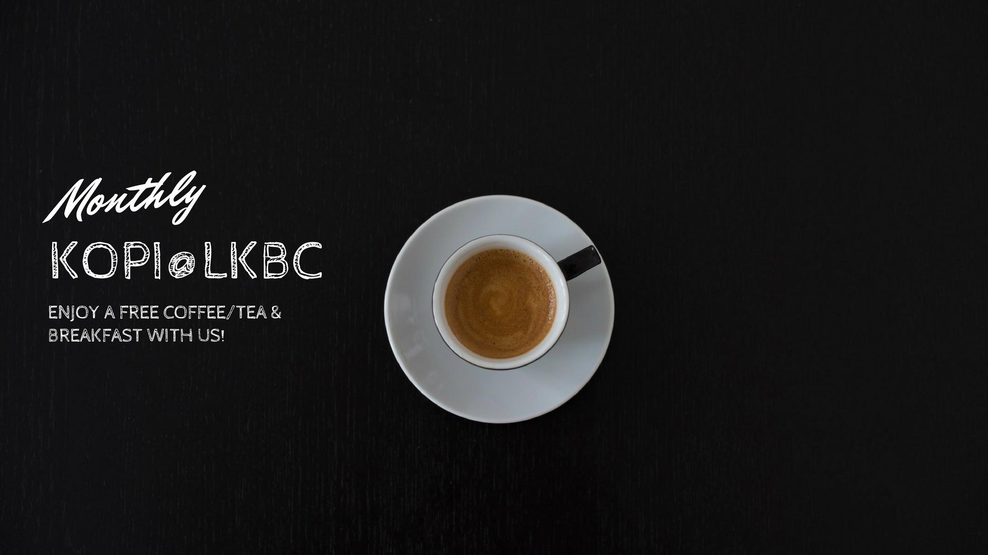 Monthly Kopi@LKBC