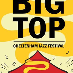 THE BIG TOP MAGAZINE – Cheltenham Jazz Festival