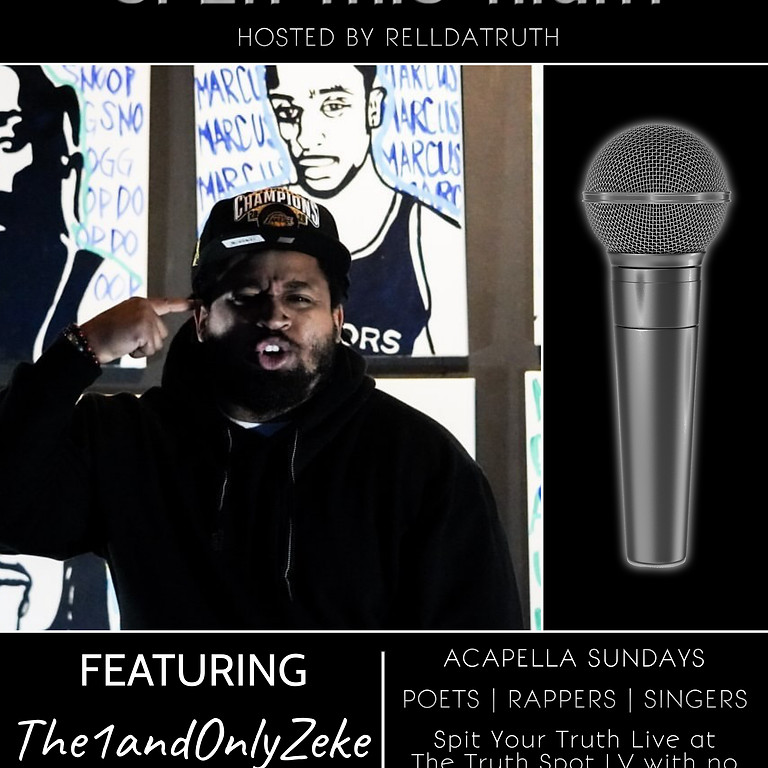 Spit Your Truth Open Mic Night feat. The1andOnlyZeke
