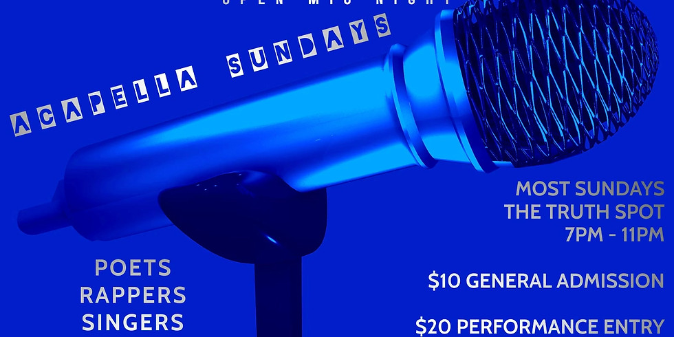 Spit Your Truth Open Mic Night (Acapella Sundays)