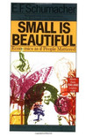 Small Is Beautiful: A Study of Economics As If People Mattered by economist E. F. Schumacher