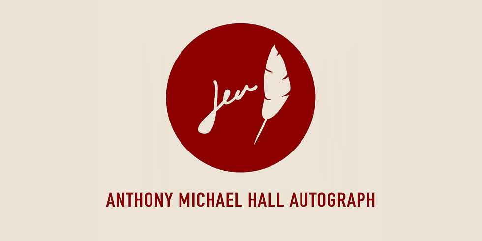 Autograph with Anthony Michael Hall (11:45-12:30)
