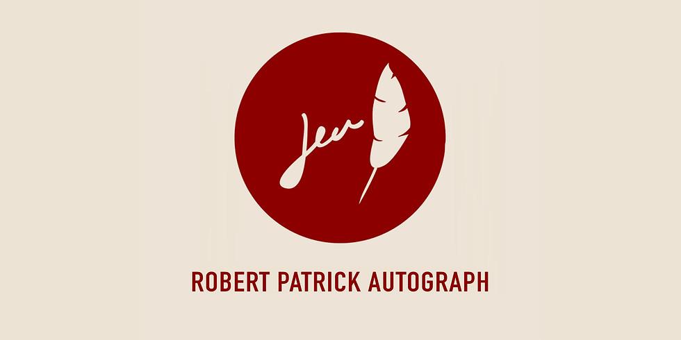 Autograph with Robert Patrick (11:45-12:30)