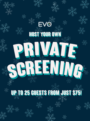 Host your own Private Screening for up to 25 guests!