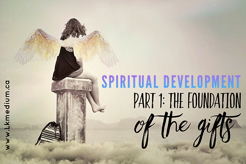 Spiritual Development Part 1: The Foundation of the Gifts