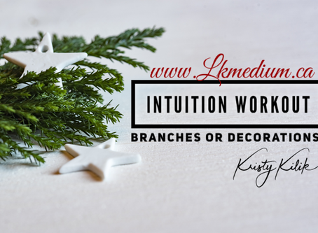 Intuition Workout: Branches or Decorations?