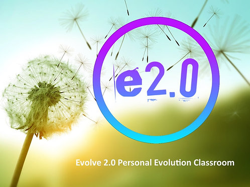 e2.0 Evolve 2.0 personal evolution classroom jan to june full access