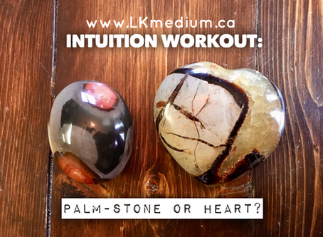 Intuition workout: Palm-stone or heart?
