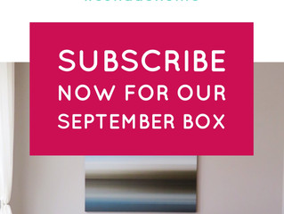 Subscribe Now for our September Box!