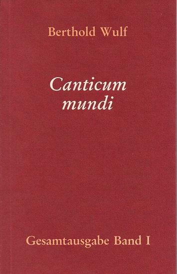 Berthold Wulf - I Canticum Mundi