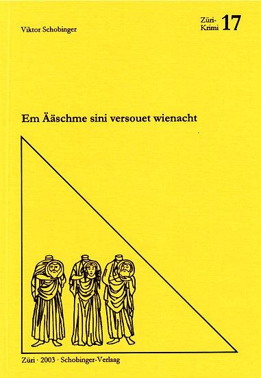 Viktor Schobinger - Em Ääschme sini versouet...